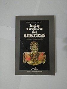 Lendas e Tradições das Américas - Marcus Cláudio Acquaviva