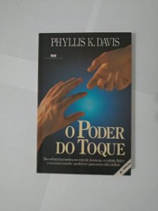 O Poder do Toque - Phyllis K. Davis