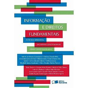 Informação e Direitos Fundamentais - A eficácia Horizontal das Normas Constitucionais - Débora Gozzo