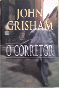 O Corretor - John Grisham - Ed. Econômica