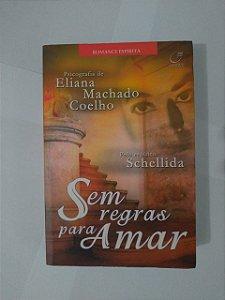 Sem Regras Para Amar - Eliana Machado Coelho