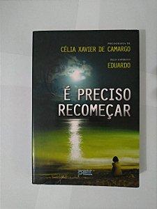 É Preciso Recomeçar - Célia Xavier de Camargo
