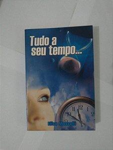 Tudo a Seu Tempo... - Elisa Masselli
