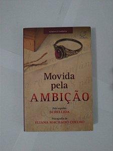 Movida Pela Ambição - Eliana Machaco Coelho