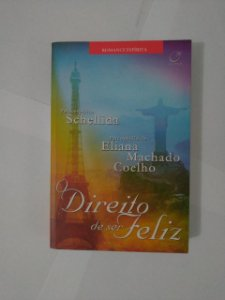 O Direito de Ser Feliz - Eliana Machado Coelho