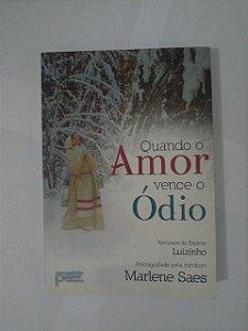 Quando o Amor Vence o Ódio - Marlene Saes