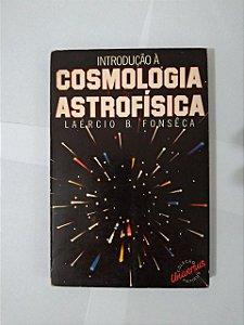 Introdução à Cosmologia Astrofísica - Laércio B. Fonsêca