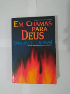 Em Chamas para Deus - Wesley L. Duewel