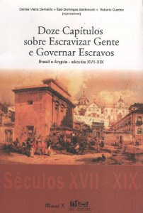 Doze capítulos sobre escravizar gente e governar escravos - Denise Vieira
