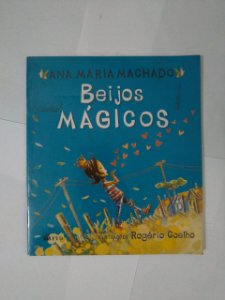 Beijos Mágicos - Ana Maria Machado