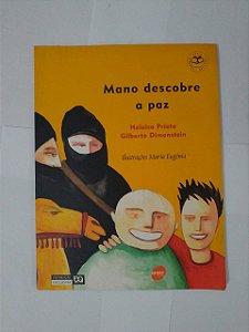 Mano Descobre a Paz - Heloisa Prieto e Gilberto Dimenstein