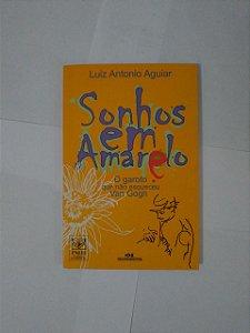 Sonhos em Amarelo - Luiz Antonio Aguiar