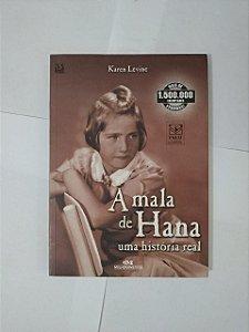 A Mala de Hana: Uma História Real - Karen Levine