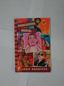 Brincadeira Mortal - Pedro Bandeira