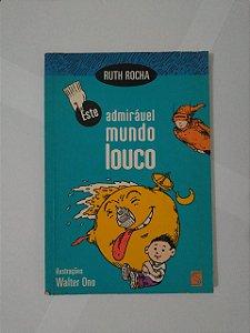 Admirável Mundo Louco - Ruth Rocha