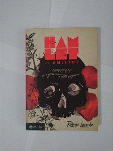 Hamlet ou Amleto? Rodrigo Lacerda