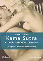 Kama Sutra e outras técnicas orientais - Alicia Gallotti