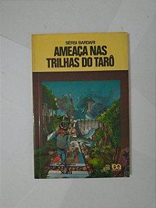 Ameaça nas Trilhas do Tarô - Sérsi Bardari