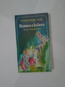 Romeu e Julieta - Ganymédes José