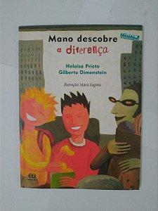 Mano Descobre a Diferença - Heloisa Prieto e Gilberto Dimenstein