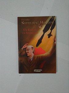 Um Estudo em Vermelho - Sir Arthur Conan Doyle  (Coleção Sherlock Homes)
