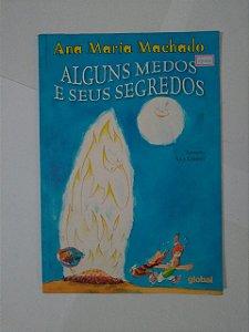 Alguns Medos e Seus Segredos - Ana maria Machado