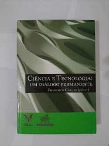 Ciência e Tecnologia: Um diálogo Permanente - Francisco Caruso (Editor)
