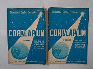 Corolarium - Diamantino Coelho Fernandes ( Volumes 1 e 2 )