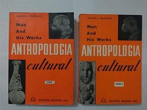 Antropologia Cultural - Melville J. Herskovits ( Tomo I e II )