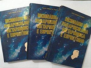Coleção Dicionário de Parapsicologia Metapsíquica e Espiritismo - João Teixeira de Paula - C/3 volumes