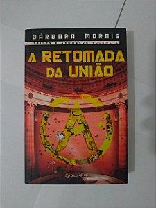 A Retomada da União - Bárbara Morais