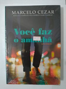Você Faz o Amanhã - Marcelo Cesar