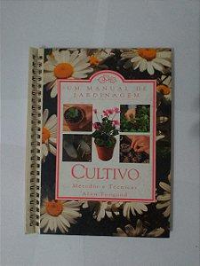 Um Manual de jardinagem: Cultivos - Alan Toogood