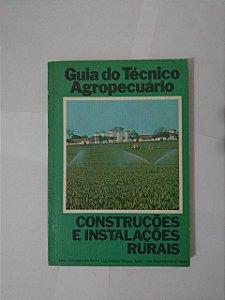 Guia do Técnico Agropecuário: Construções e Instalações Rurais - José L. Vasconcellos Rocha, entre outros