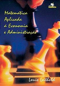 Matemática aplicada a economia e administração - Louis Leithold