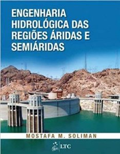 Engenharia Hidrológica das Regiões Áridas e Semiáridas - Mostafa M. Soliman