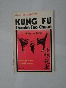Kung Fu: Shaolin Tao Chuan - Francisco D'Urbano e Fernando Hartung
