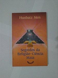 Segredos da Religião - Ciência Maia - Hunbatz Men