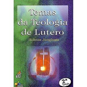 Temas da Teologia de Lutero - Helmar Junghans