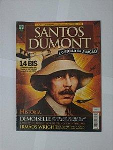 Santos Dumont e o Século da Aviação - Edição Comemorativa de 100 anos de Vôo do 14 Bis