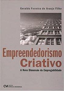 Empreendedorismo Criativo - A Nova Dimensao Da Empregabilidade - Geraldo Ferreira de Araujo