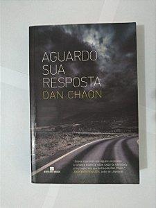 Aguardo sua Resposta - Dan Chaon