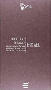Hegel e o Estado - Cinco Conferencias Seguidas de Marx e a Filosofia do Direito - Eric Weil