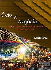 Ócio e negócio: Festas populares e entretenimento - Turismo no Brasil - Edson Farias