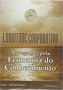 Longitude corporativa - Navegando pela economia do conhecimento - Leif Edvinsson