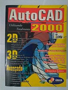AutoCad 2000: Utilizando Totalmente - Roquemar Baldam