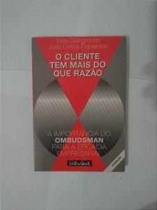 O Cliente tem mais do que Razão - Vera Giangrande e José Carlos Figueiredo