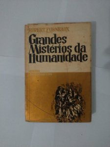 Grandes Mistérios da Humanidade - Rupert Furneaux