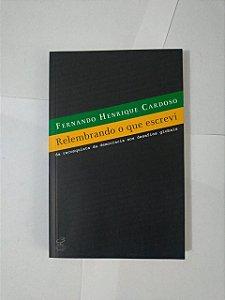 Relembrando o que Escrevi - Fernando Henrique Cardoso