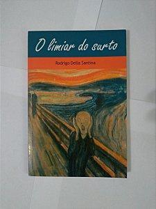 O Limiar do Surto - Rodrigo Della Santina